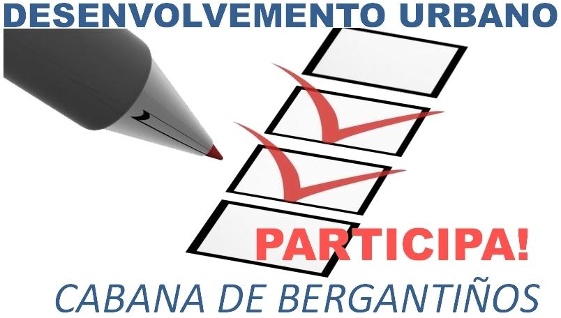DESENVOLVEMENTO URBANO DE CABANA DE BERGANTIÑOS: PARTICIPA!